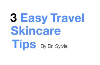 3 Easy Travel Skincare Tips