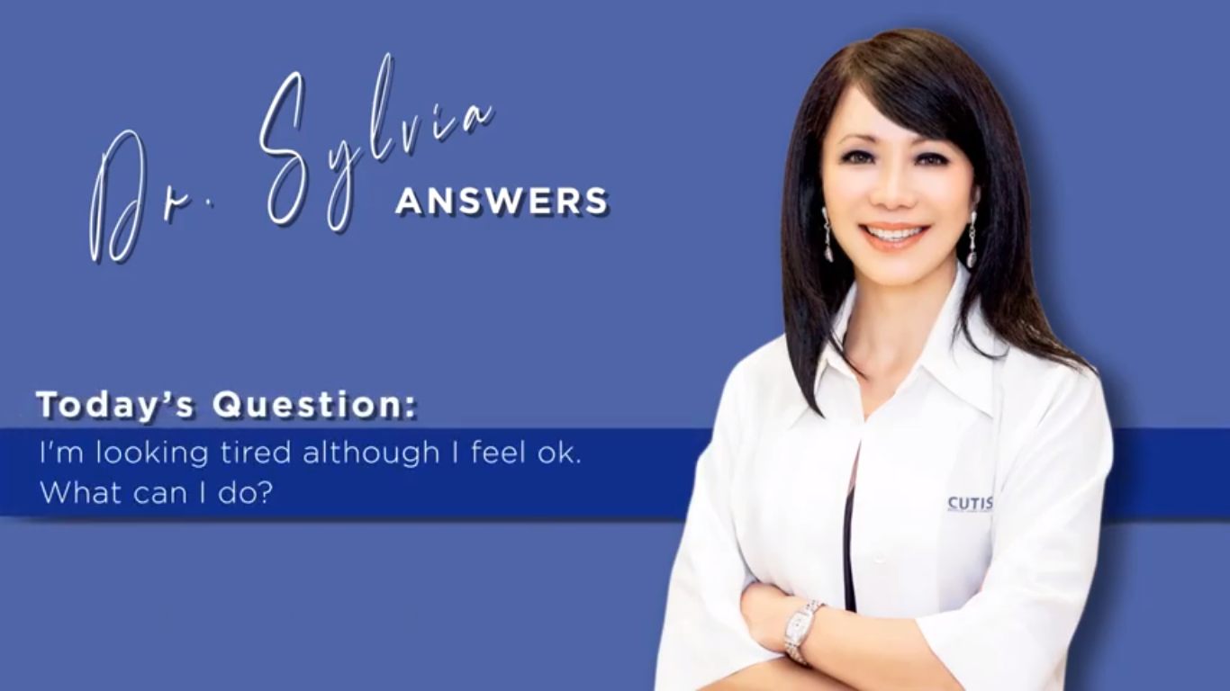 Dr. Sylvia Answers – I'm Looking Tired Although I Feel Ok. What Can I Do?