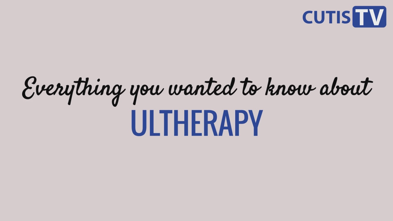 Everything You Wanted to Know About Ultherapy